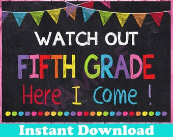 First Day of Fifth Grade Sign INSTANT DOWNLOAD, Watch Out Fifth Grade Here I Come Sign, Back to School Chalkboard Printable Sign Photo Prop
