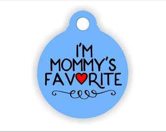 Favorite Child Pet Tag, Funny Dog Collar Badge, I'm Mommy's Favorite, Furbaby Present, Choose Your Color, Custom Pet ID Collar, Heart Art