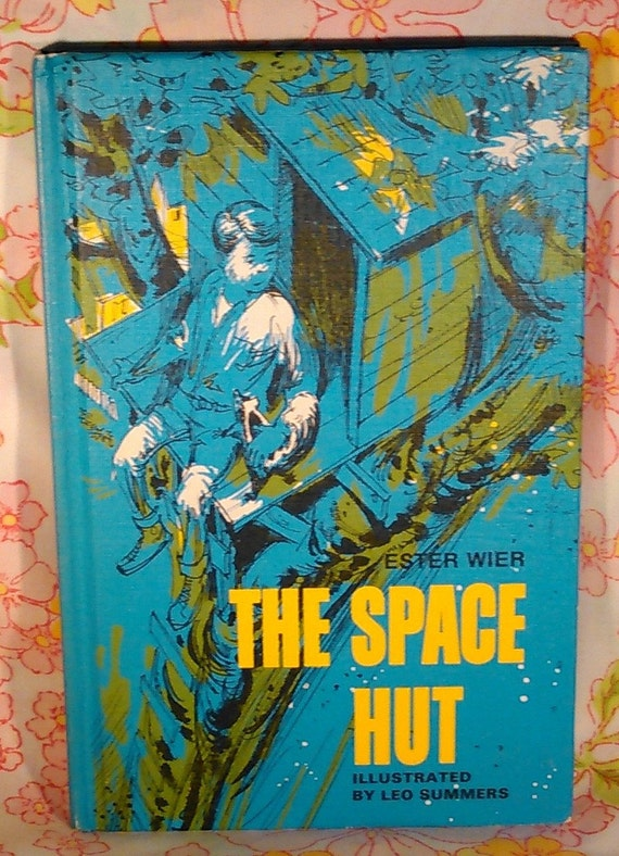 The Space Hut - Ester Wier - Leo Summers - 1967 - Vintage Kids Book