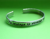 My Courage is Stronger Than My Fear - Hand Stamped Cuff Bracelet - Message Jewelry