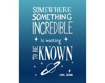 Carl Sagan Science Quote, 8x10 Sciene Art Print- Inspirational Astronomy Poster, Inspiring Space Illustration, Motivational School Poster