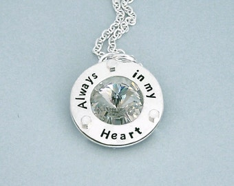 Always in my Heart - Hand Stamped Sterling Silver and Swarovski Crystal Remembrance Necklace - Memorial Jewelry