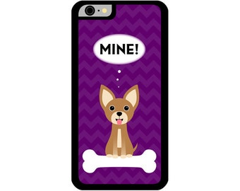 Phone Case - Mine! Brown Chihuahua - Hard Case for iPhone 4, 4s, 5, 5s, 5c, SE, 6, 6 Plus, 7, 7 Plus - iPod Touch 4, 5/6 - Galaxy