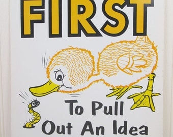 Vintage Motivational Poster Work Sears Workplace Be The First Idea Duckling