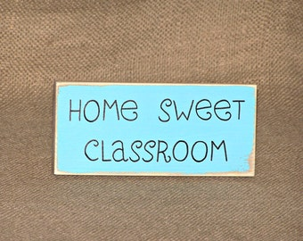 Classroom Decor Wood Sign, Country Cottage Rustic, Teacher Appreciation Plaque, School Teacher Gift, Home Sweet Classroom Quote, Preschool