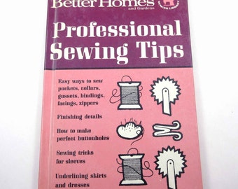 Professional Sewing Tips Vintage 1960s Better Homes and Gardens Illustrated Sewing Book