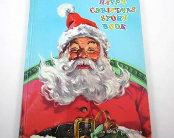 The Happy Christmas Story Book Vintage 1960s Ideals Book