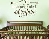 You are our greatest adventure - custom color - greatest adventure - Quote with Arrows