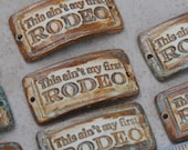 "Pottery Bead in Seagreen ""This ain't my first Rodeo"""