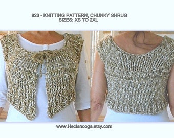 SHRUG KNITTING PATTERN - Instant download pattern - Size Xs to 2XL, Chunky knitted shrug - #823 - Girl's and Women's Easy Summer shrug vest