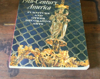 Vintage Book 19th Century America Furniture and Other Decorative Arts 1974 The Metropolitan Museum of Art