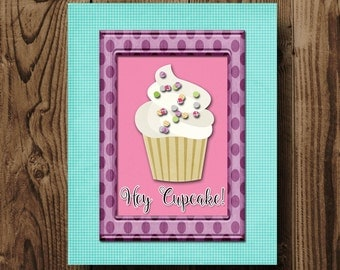 Hey Cupcake, 8x10 Print - Instant Download