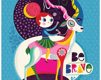 Be Brave. Be Strong... - limited edition giclee print of an original illustration (8 x 10 in)