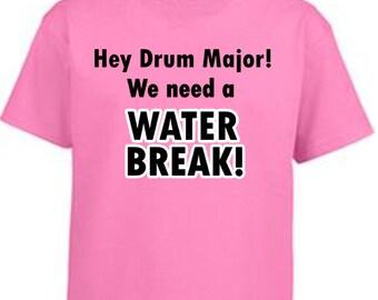 Hey Drum Major We Need A Water Break