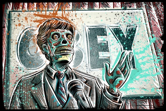 They Live art print john carpenter 80's 90's movie film action sci fi horror rowdy roddy piper alien green face politician obey joe badon