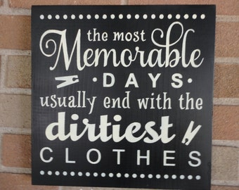 "LAUNDRY Room Sign/The Most Memorable Days Usually End With The Dirtiest Clothes/Laundry Sign/Wood Sign/Home Decor/DAWNSPAINTING/12"" X 12"""
