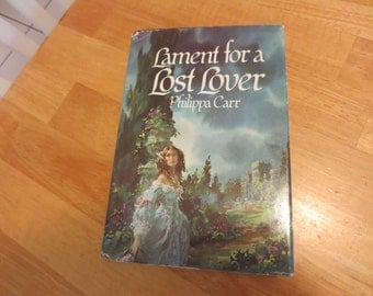 Lament for a Lost Lover by Philippa Carr, Hardback, copyright 1977