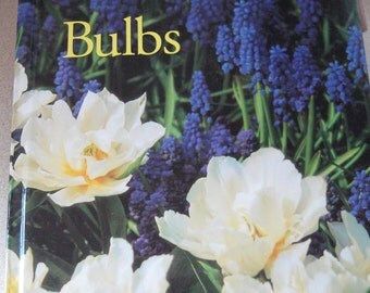 Bulbs: Complete Gardener from The Time-Life Complete Gardener Series Hardcover 1st Printing, 1995