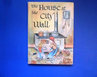The House at the City Wall, a Vintage Children's Book, Sofie Schieker