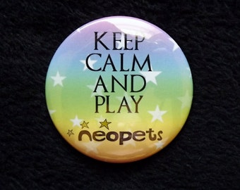 "Keep Calm and Play Neopets 2.25"" Pin Back Button"