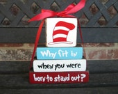 "Back to School Sale--Dr. Seuss why fit in when you were born to stand out""MINI"" stacker-Kids room decor nursery decor classroom decor"