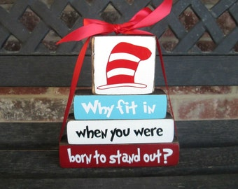 "SALE--Dr. Seuss why fit in when you were born to stand out""MINI"" stacker-Kids room decor nursery decor classroom decor"