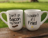Don't Go Bacon My Heart I Couldn't if I Fried Personalized 14 oz White Set Coffee Mug