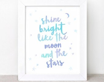 Nursery Wall Art - 8x10 - Shine Bright Like the Moon and the Stars Galaxy Nursery Decor Art Print, Typographic Print Quote Print, Cosmos