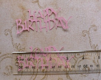 12 pcs Happy Birthday - Medium Pink - DIY Word Die Cut Pieces for DIY Crafts Cards Scrapbooking Albums add to Centerpieces etc