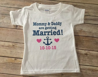 Mommy Daddy are getting Married Nautical One Piece or Shirt (Custom Colors/Wording) Print