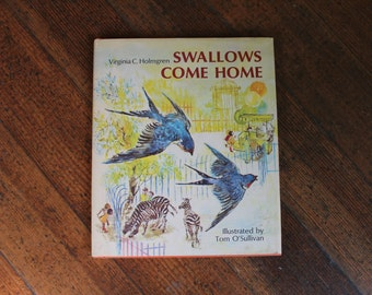 Vintage Children's Book - Swallows Come Home by Virginia C. Holmgren, First Printing (1968)