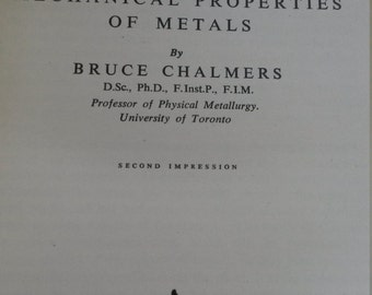 The Structure & Mechanical Properties of Metals 1953 by Bruce Chalmers Volume 2