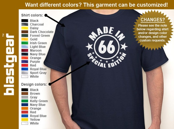 Made in 66 (or any year) Special Edition 1966 50th Birthday T-shirt — Any color/Any size - Adult S, M, L, XL, 2XL, 3XL, 4XL, 5XL