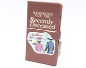 Book phone /iPhone flip Wallet case- Handbook for the recently Deceased for iPhone, Samsung,  LG, SONY