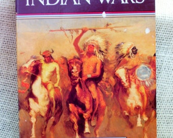 Indian Wars, Historical Book, 300 Years Indian-White Warfare, American Indians, Vintage Softcover Book, American Heritage Library
