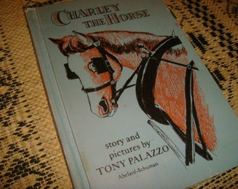 Vintage 1966 Charley The Horse Story Book and Pictures By Palazzo Childs Horse Book