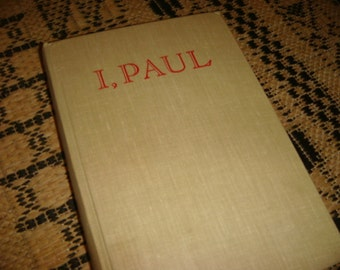 1948 I, Paul an autobiography of the Prince among Missionaries by Lester Wolf
