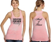 Sweating for HER Wedding Maid of Honor Workout Running Performance Ladies Women Flowy Racerback Tank Top B8800, HSCustom06