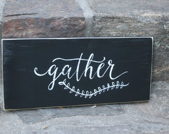 NEW- Gather Handpainted Wooden SIgn Hand Lettered with Laurel