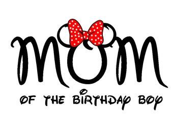 Disney Mom of the Birthday Boy Iron on Transfer Decal(iron on transfer, not digital download)