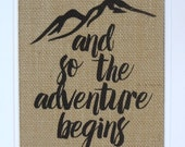 75% OFF SALE Burlap Print // And so the Adventure Begins