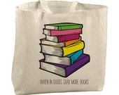 When in Doubt, Grab More Books Tote I Like Big Books Library Tote Bag Large Totes Beach Bags Canvas Tote Bag Tote Teacher Bag Teachers Gifts