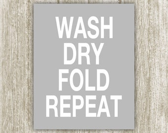 Gray Laundry Wall Art, Wash Dry Fold Repeat Laundry Wall Decor, Laundry Printable, Laundry Quote, Laundry Room Poster 8x10 Instant Download