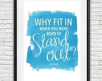A4 Dr Seuss Born to Stand Out Digital Print with Water colour background