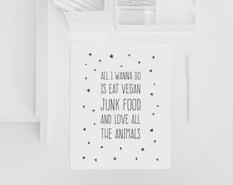 Vegan Junk Food and Animals Typography Quote Print (A4 / A3)
