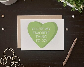 Funny Valentine Card - Valentine's Day Card - You're My Favorite Card - Conversation Hearts Card
