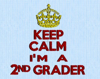 Keep Calm I'm A 2nd Grader - Embroidery Design