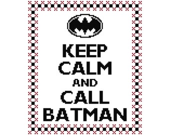 Keep Calm and Call Batman Cross Stitch Pattern