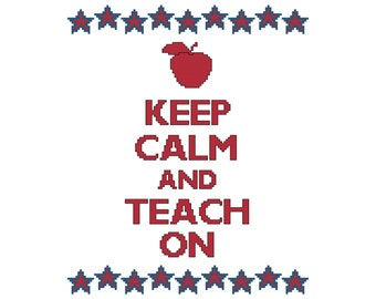 Keep Calm and Teach On Cross Stitch Pattern
