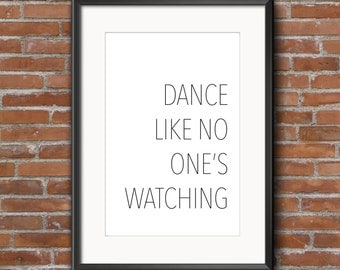 Dance like no one's watching printable poster, downloadable wall art, white and black